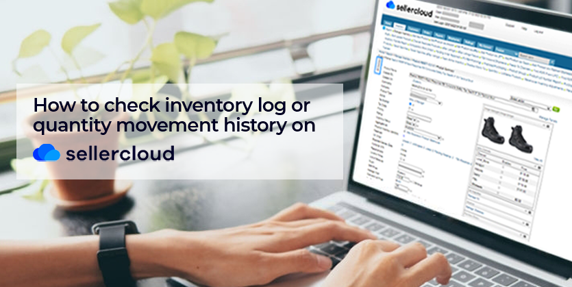 How to Check Inventory Log or Quantity Movement History on Sellercloud