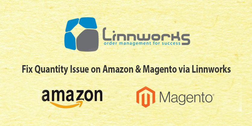 How to Fix the Quantity Issue on Amazon and Magento via Linnworks