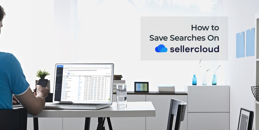 How to Save Searches On SellerCloud