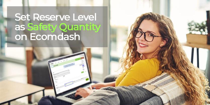 Set Reserve Level as Safety Quantity on Ecomdash