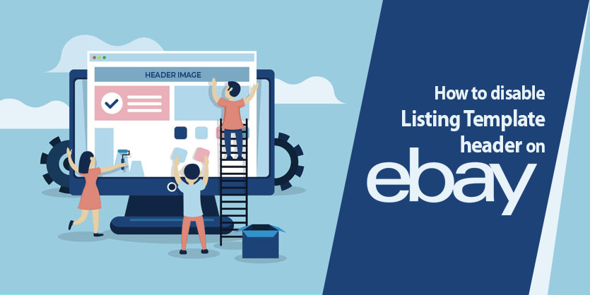 How To Disable Listing Template Header On eBay