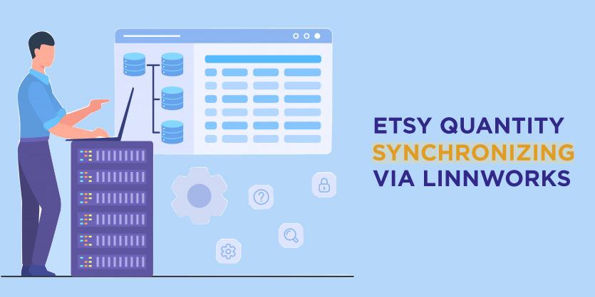 ETSY Quantity Synchronizing via Linnworks Management System