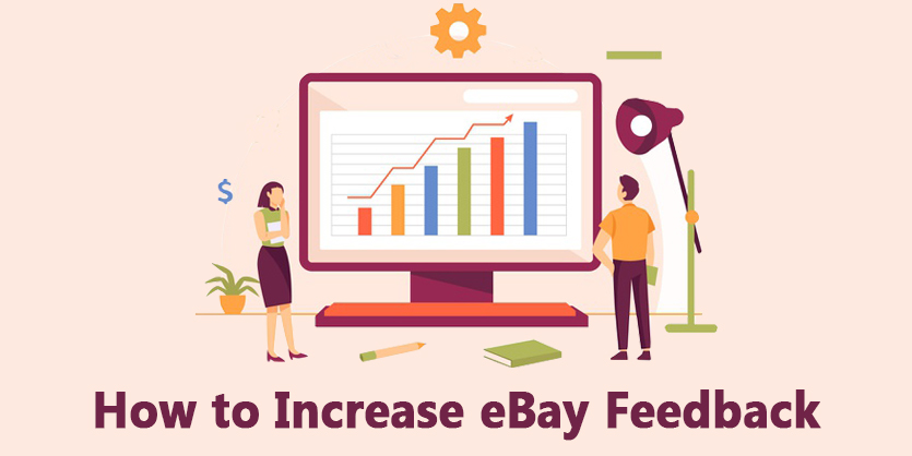 How to Increase eBay feedback – A Complete Guide
