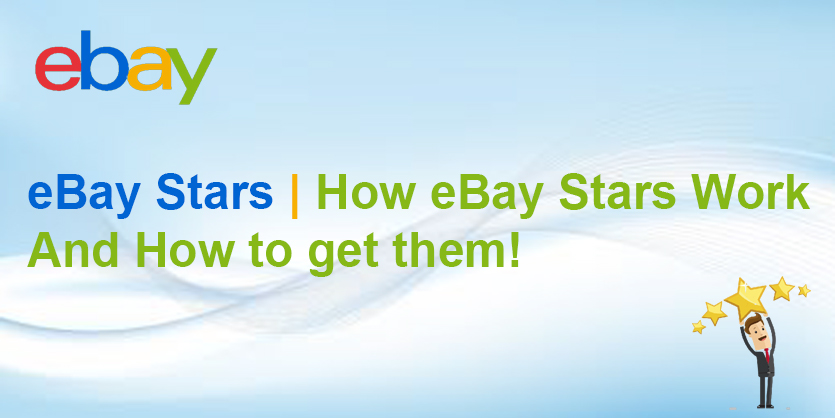 eBay Stars | How eBay Stars Work and How to get them!