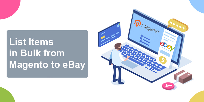 How to List Items in Bulk from Magento M2E Pro to eBay?